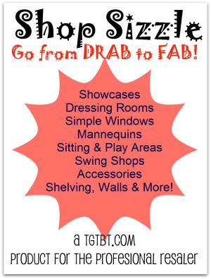 Shop Sizzle: From Drab to FAB, a TGtbT.com Product for Professional Resalers