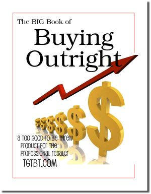 The Big Book of Buying Outright, a TGtbT.com Product for the Professional Resaler