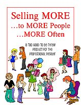 Selling MORE to MORE People MORE Often, a TGtbT Product for the Professional Resaler