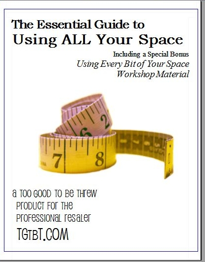 Using ALL Your Space, a TGtbT.com Product for the Professional Resaler