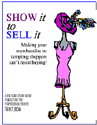 Show it to Sell it is a MUST for consignment shops