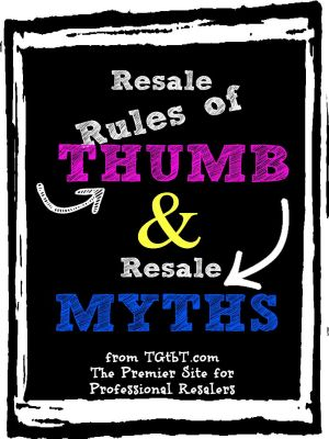 Resale Rules of Thumb & Resale Myths from Too Good to be Threw