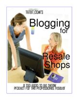 Blogging for Resale Shops by Kate Holmes, a TGtbT.com Product for the Professional Resaler