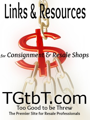 Too Good to be Threw's Links & Resources for Consignment & Resale http://TGtbT.com/links.htm