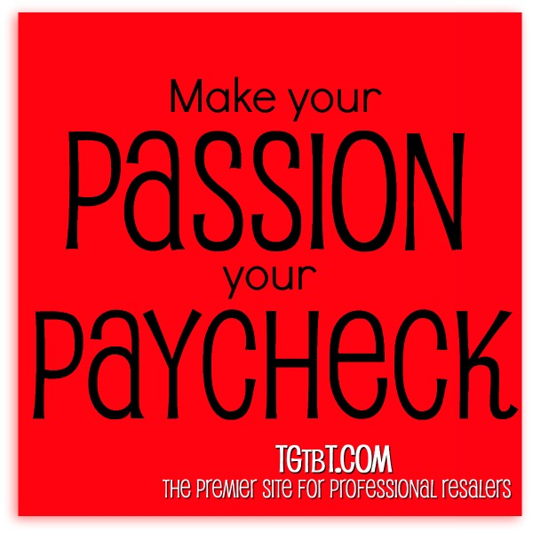 Make your PASSION your PAYCHECK with TGtbT.com